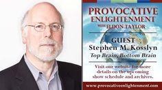 Stephen M. Kosslyn, Ph.D. - Top Brain Bottom Brain on Provocative Enligh...