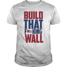 Build that wall T Shirts, Hoodie. Shopping Online Now ==► https://www.sunfrog.com/Political/Build-that-wall-LIMITED-EDITION-White-Guys.html?41382