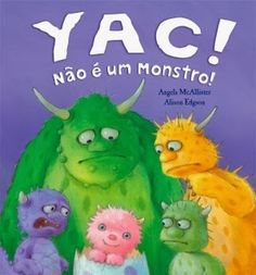 Yac! Não é um monstro!