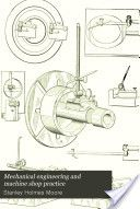 """""""Mechanical Engineering and Machine Shop Practice"""" - Stanley Holmes Moore, 1908, 502"""
