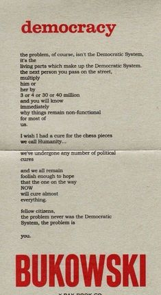 Democracy (or, The Problem is You) by Charles Bukowski. the problem is you Henry Charles Bukowski, Charles Bukowski Quotes, Poem Quotes, Life Quotes, Relationship Quotes, Meaningful Words, Word Porn, Beautiful Words, Wise Words