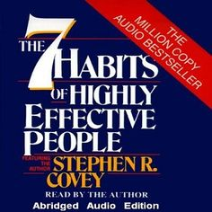 The Audio Book: THE 7 HABITS Of HIGHLY EFFECTIVE PEOPLE! by Stephen R. Covey