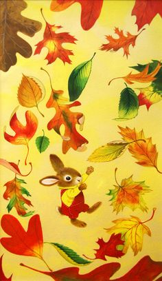 In the autumn, I like to watch the leaves fall...from I Am a Bunny by Ole Risom, Richard Scarry illustration