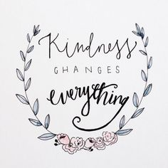 everything. #kindness