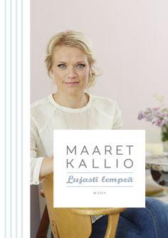 Maaret Kallio: Lujasti lempeä