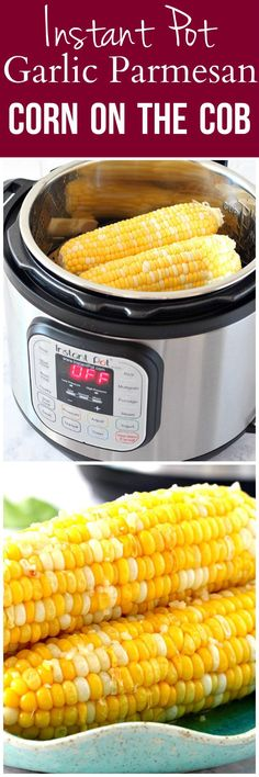 Instant Pot Garlic Parmesan Corn on the Cob Recipe - the best and the fastest method to cook corn on the cob! Brushed with garlic Parmesan butter, this corn on the cob is the perfect summer side dish! Pressure Cooking Recipes, Crock Pot Cooking, Slow Cooker Recipes, Crockpot Recipes, Easy Recipes, Corn Recipes, Summer Crock Pot Recipes, Bisquick Recipes, Crock Pots