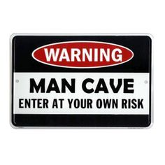 $7.95The Man Cave - Enter At Your Own Risk tin sign will keep out�