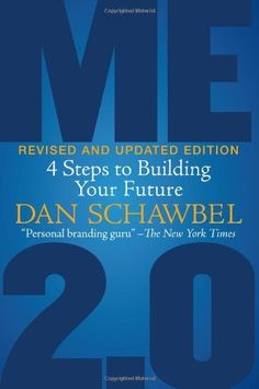 Me 2.0, Revised and Updated Edition: 4 Steps to Building Your Future by Dan Schawbel, http://www.amazon.com/dp/1607147122/ref=cm_sw_r_pi_dp_0kQ7rb08YJX3T
