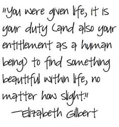 Eat Pray Love Quotes, Elizabeth Gilbert My all time favorite book - it is inspiring to read about her renewal and rebirth Faith Quotes, Words Quotes, Wise Words, Sayings, Quotes Quotes, Elizabeth Gilbert, Eat Pray Love Quotes, Quotes To Live By, Favorite Quotes