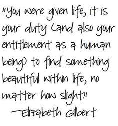 eat pray love #elizabethgilbert #life #beautiful #quote