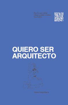 Quiero ser arquitecto : para los que sueñan y luego quieren construir esos sueños / Alberto Campo Baeza http://encore.fama.us.es/iii/encore/record/C__Rb2646021?lang=spi