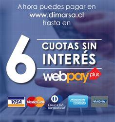Recuerda que puedes pagar hasta en 6 cuotas con webpay, exclusivo en Dimarsa.cl
