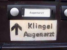 Klingel Augenarzt ;)