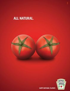 """Sex always sells, so comparing these tomatoes to breasts is a great selling tactic. Adding """"All Natural"""" appeals to sex as well as the current trend in food of only eating naturally and organically."""