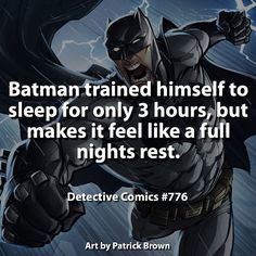 Batman trained himself to sleep for only 3 hours, but makes it feel like a full nights rest. Batman Facts, Batman Quotes, Superhero Facts, Marvel Facts, Marvel Vs, Batman Vs Superman, Marvel Dc Comics, Batman Poster, Gi Joe