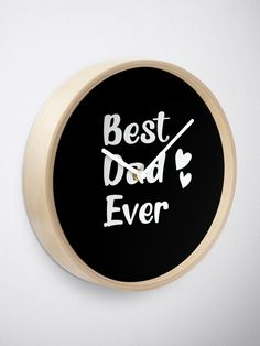 """""""Best Dad Ever - Father's Day gift"""" Clock by hiwaga   Redbubble Quartz Clock Mechanism, Best Dad, Fathers Day Gifts, Dads, Gift Ideas, Art Prints, Flowers, Travel, Art Impressions"""
