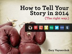 """Telling your story the """"right"""" way @garyvaynerchuk"""