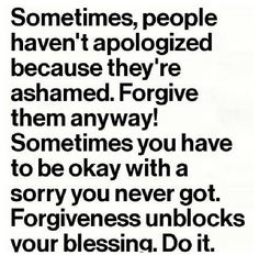 Forgiveness, The Hardest Thing To Do When People Are Selfish And Not Sorry.  Wish · Inspirational QuotesUplifting ...