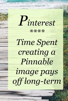 The time it takes to create a pinnable image for Pinterest really pays off long-term