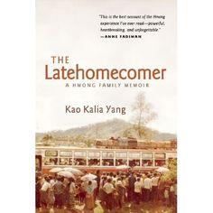 """The Latehomecomer"" by Kao Kalia Yang."