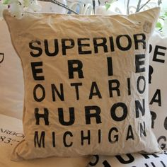 Great Lakes pillow ~ If put in the right order: Huron Ontario Michigan Erie…