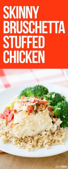Skinny Bruschetta Stuffed Chicken- This is some serious comfort food! The best part? It's only a little over 200 calories for one roll! Enjoy!