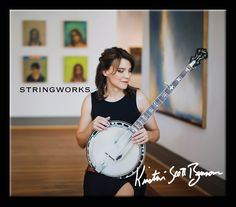 Stringworks by KRISTIN SCOTT BENSON (Mountain Home) [Spotify URL: ] [Release Date: ] [] Description: IBMA