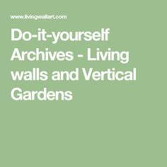Do-it-yourself Archives - Living walls and Vertical Gardens