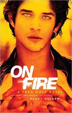 Amazon.com: On Fire: A Teen Wolf Novel (9781451674477): Nancy Holder: Books