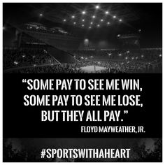 #SportswithAHeart #AmyHeart #Mayweather #FloydMayweatherJr #TheOne   Sports with A. Heart hosted by Amy Heart    www.AmyHeartLive.com www.SportswithAHeart.com Boxing Fight, Floyd Mayweather, I Win, Losing Me, Amy, Heart, Quotes, Sports, Frases