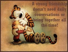 """""""Friends Forever by ~Andantonius on deviantART"""" :) Love Calvin and Hobbes Calvin And Hobbes Comics, Calvin And Hobbes Quotes, Calvin And Hobbes Tattoo, Healing Hugs, Funny Quotes, Life Quotes, Fun Comics, Hobbs, Friends Forever"""