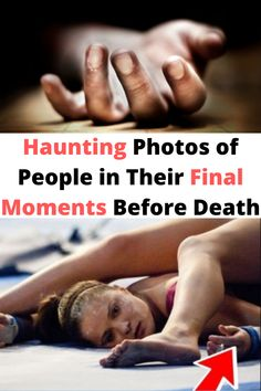 #Haunting Photos of #People in Their #Final Moments Before #Death