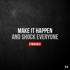 Make It Happen And shock everyone. More motivation: https://www.gymaholic.co #fitness #motivation #workout #gymaholic https://www.musclesaurus.com