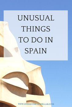 Unusual Things To Do in Spain - from Spanish food to Spanish festivals via @insidetravellab http://www.insidethetravellab.com/7-unusual-things-to-do-in-spain/
