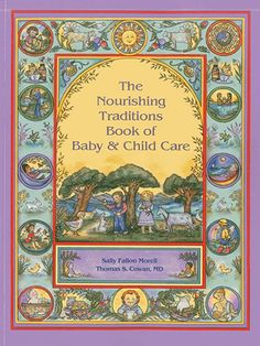 Book reccomendation: The Nourishing Traditions Book of Baby & Child Care Offers a guide to child rearing and child nutrition that focuses on a nutrient dense diet from pregnancy through childhood and natural treatments for childhood illnesses. Homemade Books, Whooping Cough, Nourishing Traditions, Kids Health, Baby Health, Kids Nutrition, Cheese Nutrition, Natural Treatments, Book Gifts