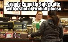 Pumpkin Spice Latte with Fireball funny drinking meme Funny Drunk, Drunk Humor, Starbucks Pumpkin Spice, Pumpkin Spice Latte, Funny Drinking Memes, Funny Memes, Relatable Posts, I Laughed, Funny Stuff