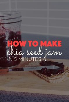 How to Make Chia Seed Jam in 5 Minutes. Quick and easy vegan plant based recipe for chia seed jam. Refined sugar free, healthy and great on your breakfast oatmeal or slice of toast.
