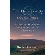 I was part of a week long retreat with CB that included this book... I've pre-ordered it and strongly recommend it.  The Holy Trinity and the Law of Three: Discovering the Radical Truth at the Heart of Christianity