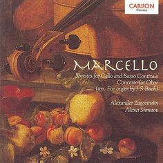 Marcello  Sonatas  and Cello and Basso Continuo  Concerto  for Oboe