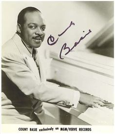 "Count Basie  ""Me and the boys would like to thank you for coming out to hear us tonight..."""