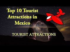 Mexico Tourist Attractions | Top 10 Best Places to Visit in Mexico | Mex...