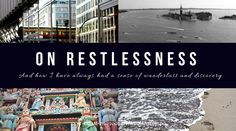 Read about how my sense of wanderlust and restlessness was part of me since I was a toddler. #travelphotographer #travelwriter #travelblogger #wallart #travelprints #homedecor #etsyshop