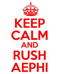 Keep Calm and Rush AEPHI