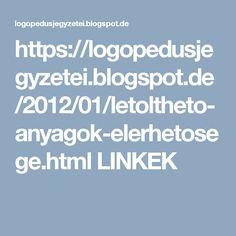 https://logopedusjegyzetei.blogspot.de/2012/01/letoltheto-anyagok-elerhetosege.html      LINKEK