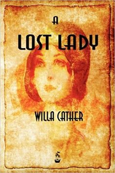 A Lost Lady: Amazon.co.uk: Willa Cather: 9781603864954: Books