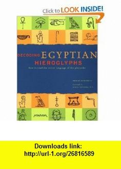 Decoding Egyptian Hieroglyphs How to Read the Secret Language of the Pharaohs (9780811832250) Bridget McDermott, Joann Fletcher , ISBN-10: 0811832252  , ISBN-13: 978-0811832250 ,  , tutorials , pdf , ebook , torrent , downloads , rapidshare , filesonic , hotfile , megaupload , fileserve