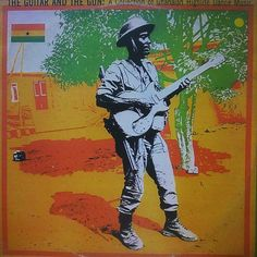 The guitar and the gun - A collection of Ghanaian Highlife dance music