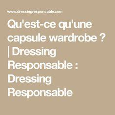 Qu'est-ce qu'une capsule wardrobe ? | Dressing Responsable : Dressing Responsable