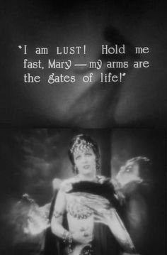 "Jacqueline Logan as Mary Magdalene tries to fight off the temptations of ""Lust"" (right) & ""Greed"" (left) and the other Seven Deadly Sins in The King of Kings (1927, dir. Cecile B. DeMille).  We've all been there, Mary."