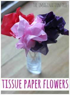 The Imagination Tree: Tissue Paper Flowers - we made these this week with my 2 year old 3 year old perfect for them both (swapped BBQ skewes for straws as that was all we had in the cupboard)